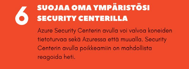 Azure Security Centerin avulla voi valvoa oman ympäristön tietoturvan tilaa.